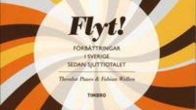 Omslaget till Flyt! - förbättringar i Sverige sedan sjuttiotalet