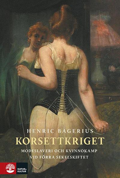 """Ett bokomslag för """"Korsettkriget"""" med illustration av en kvinna som tar på sig en korsett framför spegeln"""